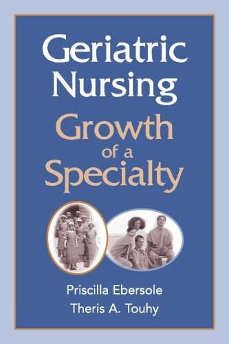 9780826126498: Geriatric Nursing: Growth of a Specialty (Springer Series in Geriatric Nursing): Growth of a Speciality