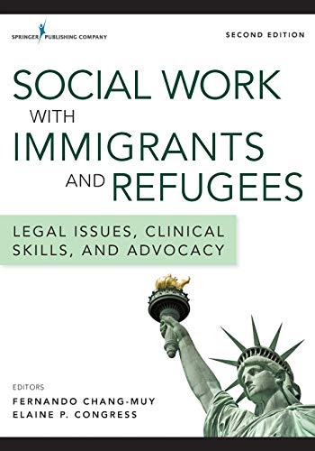 9780826126689: Social Work with Immigrants and Refugees, Second Edition: Legal Issues, Clinical Skills, and Advocacy