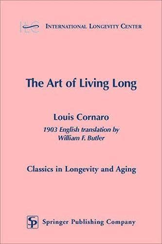 9780826126955: The Art of Living Long (Classics in Longevity and Aging)