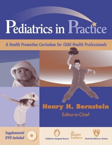 Pediatrics in Practice: A Health Promotion Curriculum: Henry H. Bernstein
