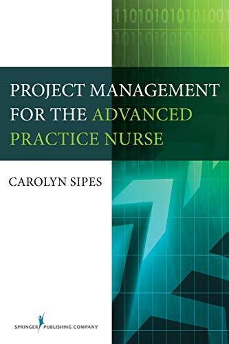 9780826128171: Project Management for the Advanced Practice Nurse