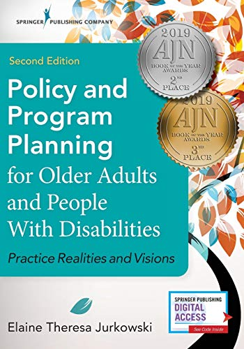 9780826128386: Policy and Program Planning for Older Adults and People with Disabilities, Second Edition: Practice Realities and Visions