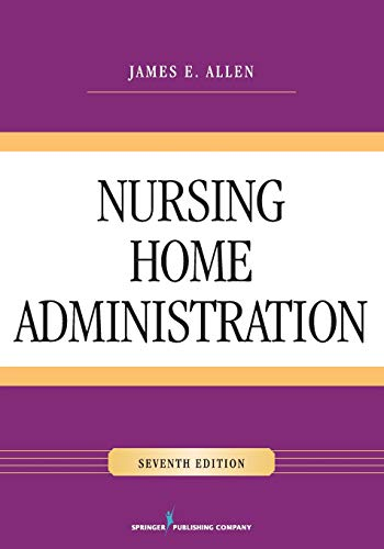9780826128546: Nursing Home Administration, Seventh Edition