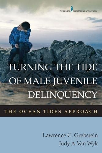9780826128973: Turning the Tide of Male Juvenile Delinquency: The Ocean Tides Approach