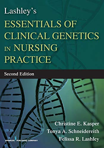 9780826129123: Lashley's Essentials of Clinical Genetics in Nursing Practice, Second Edition