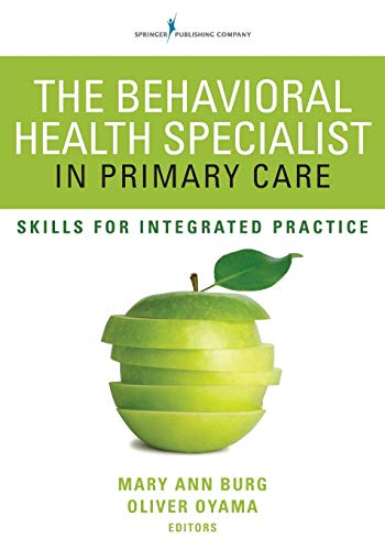 9780826129871: The Behavioral Health Specialist in Primary Care: Skills for Integrated Practice
