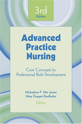 9780826130457: Advanced Practice Nursing: Core Concepts for Professional Role Development, Third Edition (Springer Series on Advanced Practice Nursing)