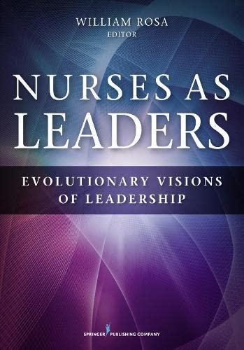 9780826131027: Nurses as Leaders: Evolutionary Visions of Leadership