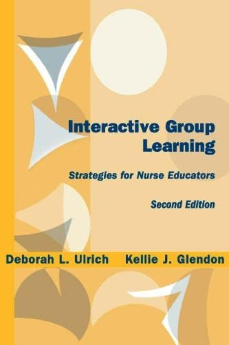 9780826131058: Interactive Group Learning: Strategies for Nurse Educators