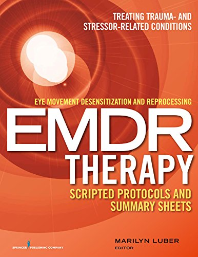 9780826131645: Eye Movement Desensitization and Reprocessing (EMDR) Therapy Scripted Protocols and Summary Sheets: Treating Trauma- and Stressor-Related Conditions