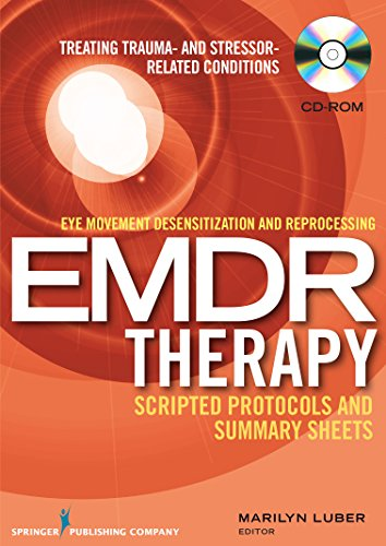 9780826131669: Eye Movement Desensitization and Reprocessing (EMDR) Scripted Protocols: Treating Trauma- and Stressor-Related Conditions