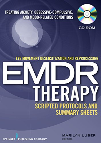 9780826131690: Eye movement desensitization and reprocessing (EMDR) scripted protocols: Treating Anxiety, Obsessive-Compulsive, and Mood-Related Conditions