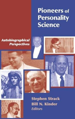 Pioneers of Personality Science: Autobiographical Perspectives: STRACK,STEPHEN AND BILL N KINDER