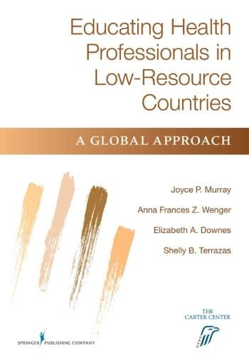 9780826132574: Educating Health Professionals in Low-Resource Countries: A Global Approach