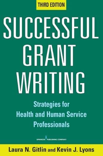 9780826132734: Successful Grant Writing, 3rd Edition: Strategies for Health and Human Service Professionals