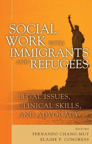 9780826133359: Social Work with Immigrants and Refugees: Legal Issues, Clinical Skills and Advocacy