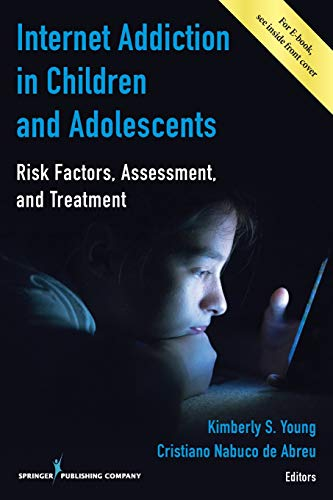 Internet Addiction In Children And Adolescents: Risk: Young, Kimberly S.