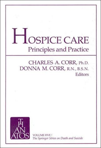 9780826135407: Hospice Care: Principles and Practice (Springer Series on Death and Suicide)