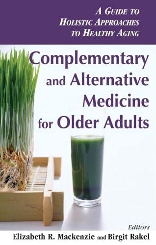 9780826138057: Complementary and Alternative Medicine for Older Adults: Holistic Approaches to Healthy Aging