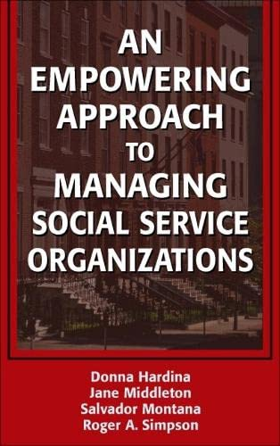 9780826138156: An Empowering Approach to Managing Social Service Organizations