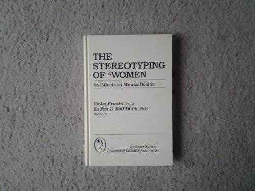 9780826138200: The Stereotyping of Women: Its Effects on Mental Health (Springer Series: Focus on Women)