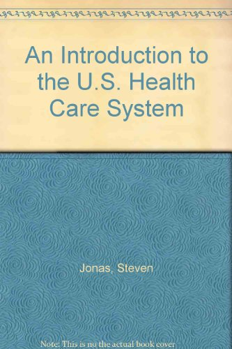 9780826139849: An Introduction to the U.S. Health Care System