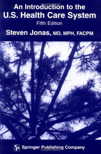 9780826139863: An Introduction to the U.S. Health Care System: Fifth Edition