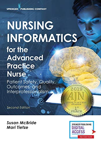 9780826140456: Nursing Informatics for the Advanced Practice Nurse: Patient Safety, Quality, Outcomes, and Interprofessionalism, Second Edition - New Chapters - 2016 AJN Book of the Year Award Winner