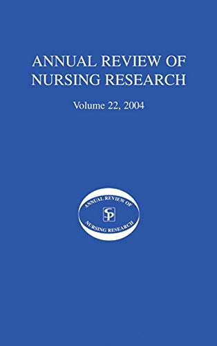 Annual Review of Nursing Research, Volume 22,: Editor-Joyce J. Fitzpatrick