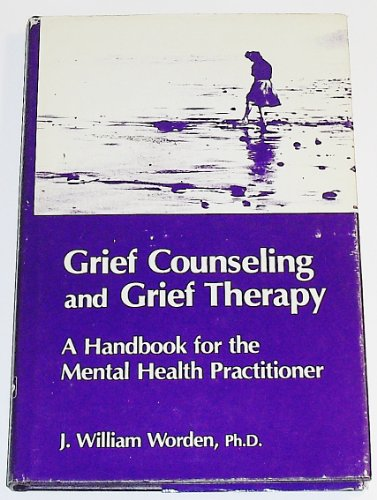 9780826141606: Grief Counseling and Grief Therapy: A Handbook for the Mental Health Practitioner