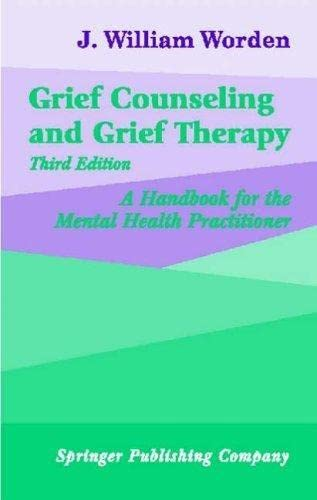 9780826141620: Grief Counseling and Grief Therapy: A Handbook for the Mental Health Practitioner, Third Edition