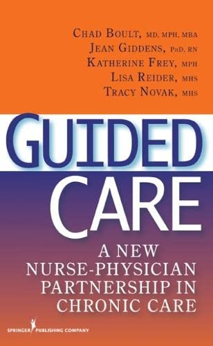 9780826144119: Guided Care: A New Nurse-Physician Partnership in Chronic Care