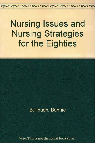 Nursing Issues and Nursing Strategies for the Eighties