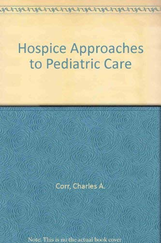9780826146007: Hospice Approaches to Pediatric Care