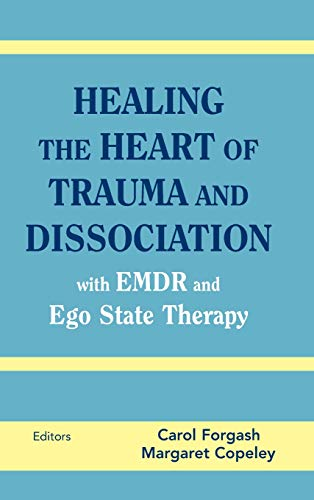 9780826146960: Healing the Heart of Trauma and Dissociation: With EMDR and Ego State Therapy