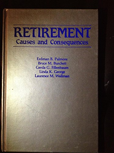 9780826147202: Retirement: Causes and Consequences