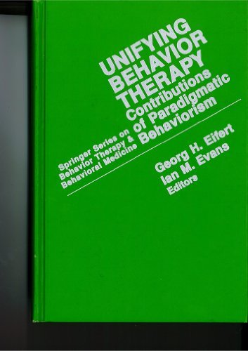 9780826147400: Unifying Behavior Therapy: Contributions of Paradigmatic Behaviorism (Springer Series on Behavior Therapy and Behavioral Medicine)