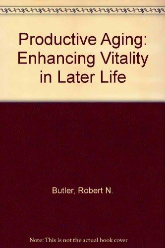 Productive Aging: Enhancing Vitality in Later Life - Robert N. Butler, Herbert P. Gleason