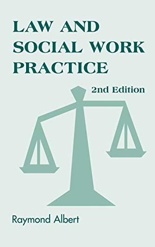 Law and Social Work Practice: A Legal: Raymond Albert