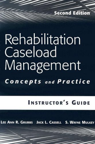 Rehabilitation Caseload Management: Concepts and Practice: Instructor's: Grubbs, Lee Ann,