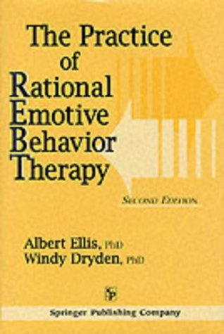 9780826154712: The Practice of Rational Emotive Behavior Therapy