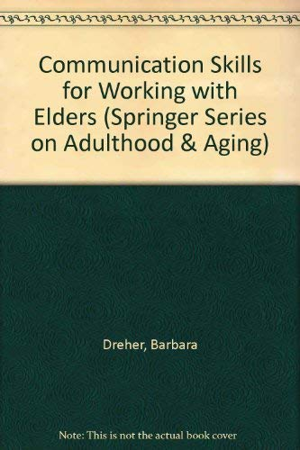 9780826156204: Communication Skills for Working With Elders (SPRINGER SERIES ON LIFE STYLES AND ISSUES IN AGING)