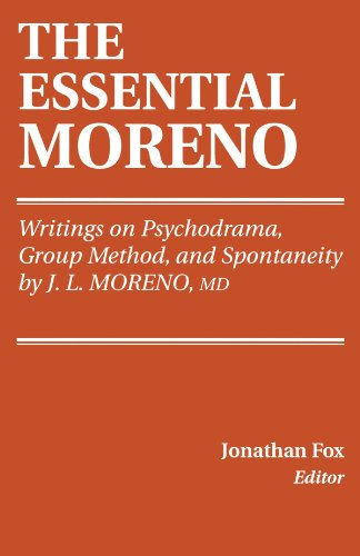 9780826158215: THE ESSENTIAL MORENO: Writings on Psychodrama, Group Method, and Spontaneity