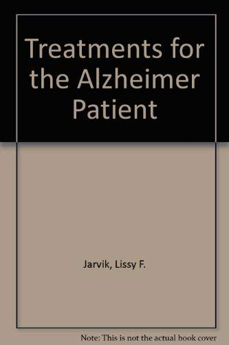 Treatments for the Alzheimer Patient: Jarvik, Lissy F.
