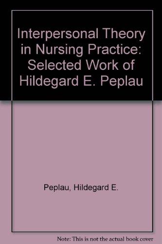 9780826160607: Interpersonal Theory in Nursing Practice: Selected Work of Hildegard E. Peplau
