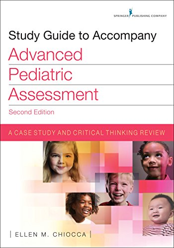 9780826161772: Study Guide to Accompany Advanced Pediatric Assessment, Second Edition: A Case Study and Critical Thinking Review