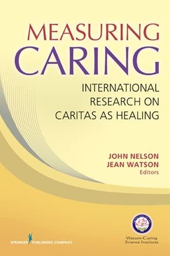 9780826163516: Measuring Caring: International Research on Caritas As Healing