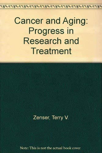 Cancer and Aging: Progress in Research and Treatment: Terry V. Zenser, Rodney M. Coe