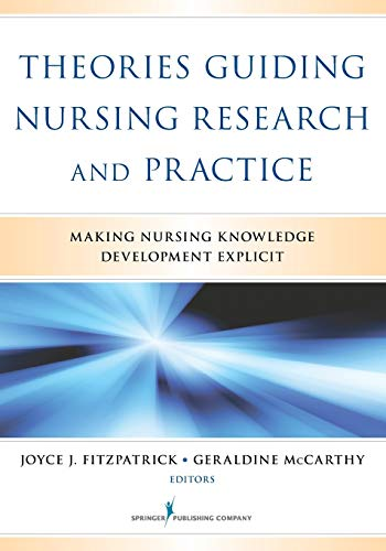 9780826164049: Theories Guiding Nursing Research and Practice: Making Nursing Knowledge Development Explicit