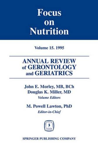 Annual Review of Gerontology and Geriatrics, Volume: Morley MB BCh,
